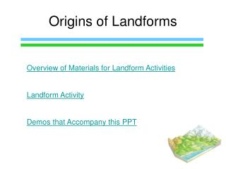 Origins of Landforms
