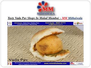 Tasty Vada Pav Shops In Malad Mumbai – MM Mithaiwala