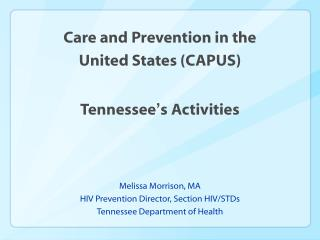Care and Prevention in the  United States (CAPUS) Tennessee's Activities