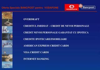 Oferta Speciala BANCPOST pentru VODAFONE