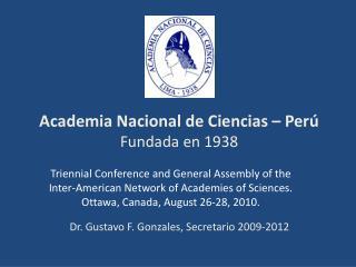 Academia Nacional de Ciencias � Per� Fundada en 1938