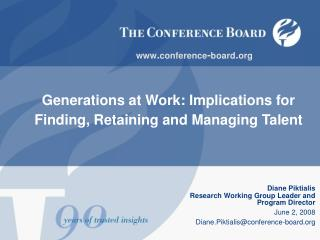 Generations at Work: Implications for Finding, Retaining and Managing Talent