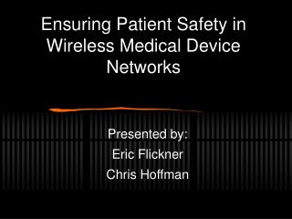 Ensuring Patient Safety in Wireless Medical Device Networks