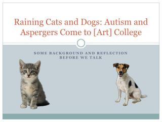 Raining Cats and Dogs: Autism and  Aspergers  Come to [Art] College