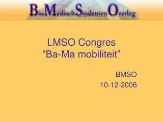 LMSO Congres �Ba-Ma mobiliteit�