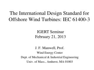The International Design Standard for Offshore Wind Turbines: IEC 61400-3