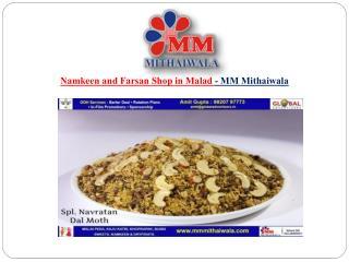 Namkeen and Farsan Shop in Malad - MM Mithaiwala