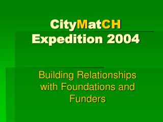 City M at CH Expedition 2004