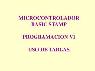 MICROCONTROLADOR BASIC STAMP PROGRAMACION VI USO DE TABLAS