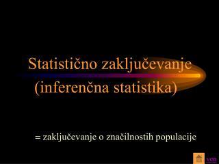 Statistično zaključevanje (inferenčna statistika)