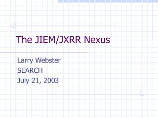 The JIEM/JXRR Nexus