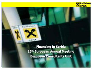 Financing in Serbia 15 th  European Annual Meeting European Consultants Unit