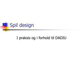 Spil design