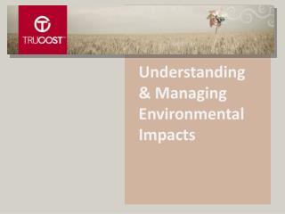 Understanding & Managing Environmental Impacts