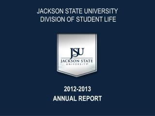 JACKSON STATE UNIVERSITY  DIVISION OF STUDENT LIFE