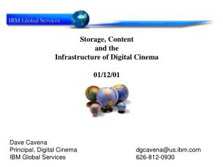 Storage, Content  and the  Infrastructure of Digital Cinema  01/12/01