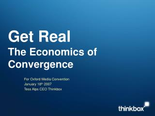 Get Real The Economics of Convergence