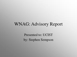 WNAG: Advisory Report
