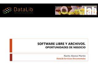 software libre y archivos.  Oportunidades de negocio