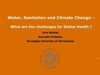 Water, Sanitation and Climate Change �  What are the challenges for Global Health ?
