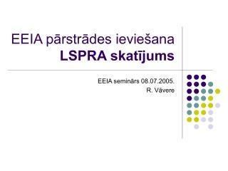 EEIA pārstrādes ieviešana LSPRA skatījums