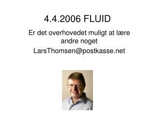 4.4.2006 FLUID
