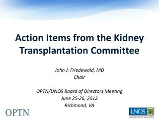 Action Items from the Kidney Transplantation Committee