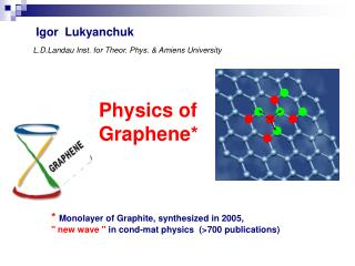 Physics of Graphene*