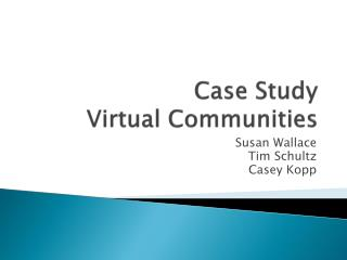 Case Study Virtual Communities