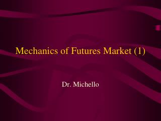 Mechanics of Futures Market (1)
