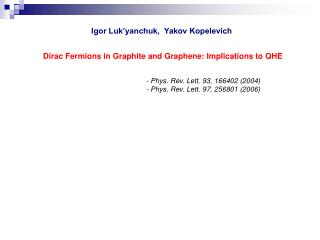 Dirac Fermions in Graphite and Graphene: Implications to QHE