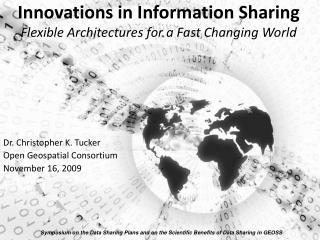 Innovations in Information Sharing Flexible Architectures for a Fast Changing World