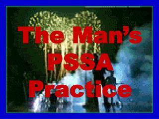 The Man�s PSSA  Practice