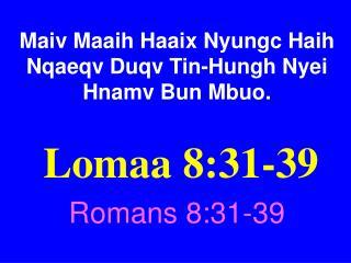 Maiv Maaih Haaix Nyungc Haih Nqaeqv Duqv Tin-Hungh Nyei Hnamv Bun Mbuo.