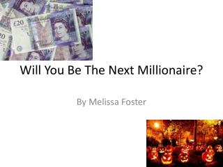 Will You Be The Next Millionaire?