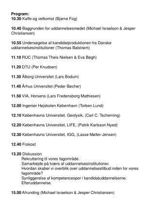 Program: 10.30  Kaffe og velkomst (Bjarne Fog)