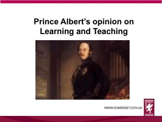 Prince Albert's opinion on Learning and Teaching