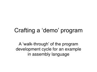 Crafting a 'demo' program