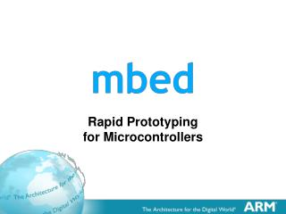 Rapid Prototyping for Microcontrollers