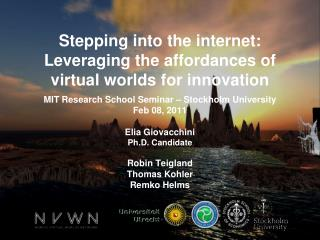 Stepping into the internet: Leveraging the affordances of virtual worlds for innovation