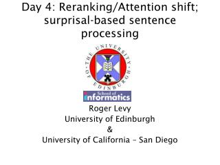 Day 4: Reranking/Attention shift; surprisal-based sentence processing