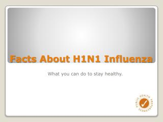 Facts about H1N1 Swine Flu slide show