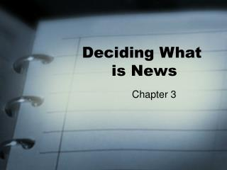 Deciding What  is News