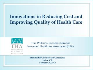Innovations in Reducing Cost and Improving Quality of Health Care
