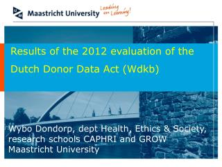 Results of the 2012 evaluation of the  Dutch Donor Data Act (Wdkb)