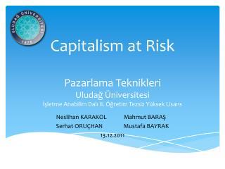 Neslihan KARAKOLMahmut BARAŞ Serhat ORUÇHANMustafa BAYRAK 13.12.2011