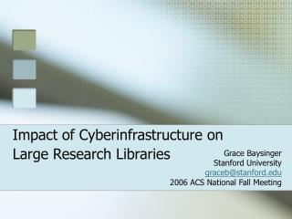 Impact of Cyberinfrastructure on Large Research Libraries