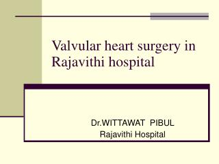 Valvular heart surgery in Rajavithi hospital
