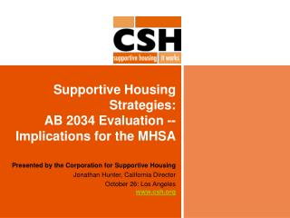 Supportive Housing Strategies:   AB 2034 Evaluation --  Implications for the MHSA