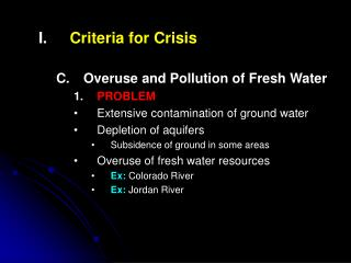 Criteria for Crisis Overuse and Pollution of Fresh Water PROBLEM
